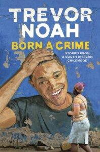 "Cover image of 2020 First Year Seminar book Trevor Noah's ""Born a Crime."""