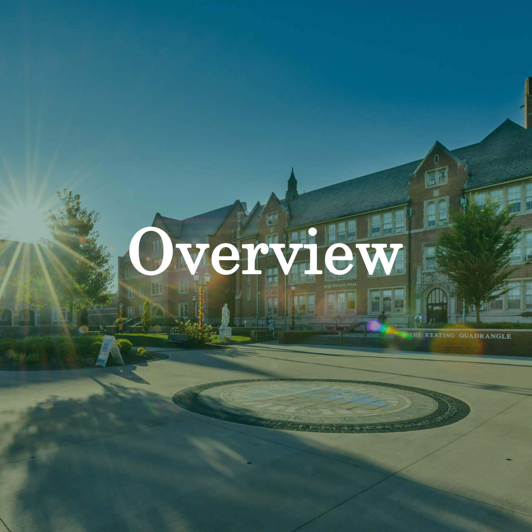 """Photo of the college seal on Keating Quad with a text overlay that reads """"Overview."""""""